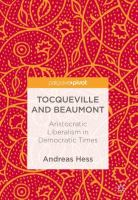 Cover image for Tocqueville and Beaumont Aristocratic Liberalism in Democratic Times
