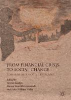 Cover image for From Financial Crisis to Social Change Towards Alternative Horizons