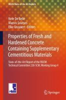 Cover image for Properties of Fresh and Hardened Concrete Containing Supplementary Cementitious Materials State-of-the-Art Report of the RILEM Technical Committee 238-SCM, Working Group 4