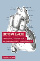 Cover image for Emotional Banking Fixing Culture, Leveraging FinTech, and Transforming Retail Banks into Brands