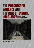 Cover image for The Progressive Alliance and the Rise of Labour, 1903-1922 Political Change in Industrial Britain