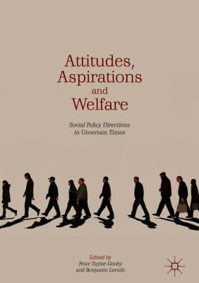 Cover image for Attitudes, Aspirations and Welfare Social Policy Directions in Uncertain Times