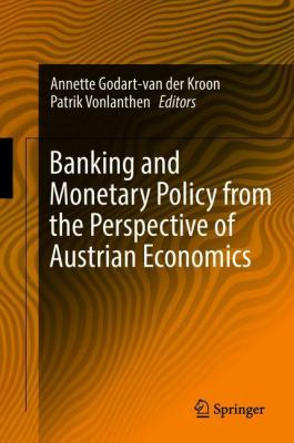 Cover image for Banking and Monetary Policy from the Perspective of Austrian Economics