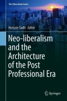 Cover image for Neo-liberalism and the architecture of the post professional era