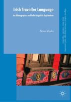 Cover image for Irish Traveller Language An Ethnographic and Folk-Linguistic Exploration