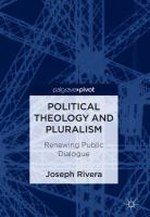 Cover image for Political Theology and Pluralism Renewing Public Dialogue