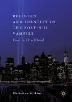 Cover image for Religion and Identity in the Post-9/11 Vampire God Is (Un)Dead