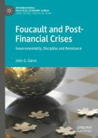 Cover image for Foucault and Post-Financial Crises Governmentality, Discipline and Resistance