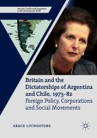 Cover image for Britain and the Dictatorships of Argentina and Chile, 1973–82 Foreign Policy, Corporations and Social Movements