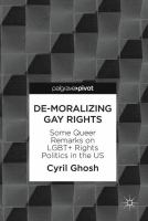 Cover image for De-Moralizing Gay Rights Some Queer Remarks on LGBT+ Rights Politics in the US