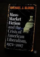 Cover image for Mass-Market Fiction and the Crisis of American Liberalism, 1972–2017