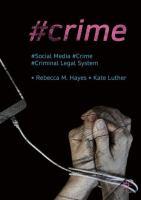 Cover image for #Crime Social Media, Crime, and the Criminal Legal System