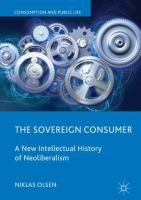 Cover image for The Sovereign Consumer A New Intellectual History of Neoliberalism