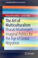 Cover image for The Art of Multiculturalism Bharati Mukherjee's Imaginal Politics for the Age of Global Migration