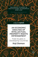 Cover image for An Economic Analysis of Intellectual Property Rights Infringement Field Studies in Developing Countries