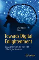 Cover image for Towards Digital Enlightenment Essays on the Dark and Light Sides of the Digital Revolution