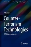 Cover image for Counter-Terrorism Technologies A Critical Assessment