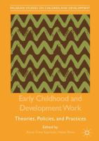 Cover image for Early Childhood and Development Work Theories, Policies, and Practices