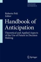 Cover image for Handbook of Anticipation Theoretical and Applied Aspects of the Use of Future in Decision Making