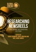 Cover image for Researching Newsreels Local, National and Transnational Case Studies