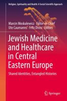 Cover image for Jewish Medicine and Healthcare in Central Eastern Europe Shared Identities, Entangled Histories