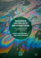 Cover image for Indigenous Life Projects and Extractivism Ethnographies from South America