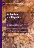 Cover image for Switzerland and Migration Historical and Current Perspectives on a Changing Landscape