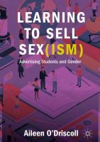 Cover image for Learning to Sell Sex(ism) Advertising Students and Gender