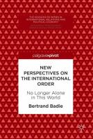 Cover image for New Perspectives on the International Order No Longer Alone in This World