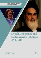 Cover image for British Diplomacy and the Iranian Revolution, 1978-1981