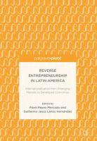 Cover image for Reverse Entrepreneurship in Latin America Internationalization from Emerging Markets to Developed Economies