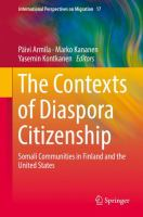 Cover image for The Contexts of Diaspora Citizenship Somali Communities in Finland and the United States