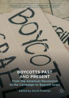 Cover image for Boycotts Past and Present From the American Revolution to the Campaign to Boycott Israel