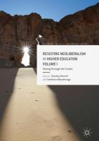 Cover image for Resisting Neoliberalism in Higher Education Volume I Seeing Through the Cracks