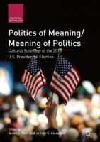 Cover image for Politics of Meaning/Meaning of Politics Cultural Sociology of the 2016 U.S. Presidential Election