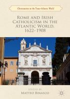 Cover image for Rome and Irish Catholicism in the Atlantic World, 1622-1908