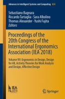 Cover image for Proceedings of the 20th Congress of the International Ergonomics Association (IEA 2018) Volume VII: Ergonomics in Design, Design for All, Activity Theories for Work Analysis and Design, Affective Design