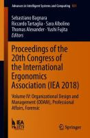 Cover image for Proceedings of the 20th Congress of the International Ergonomics Association (IEA 2018) Volume IV: Organizational Design and Management (ODAM), Professional Affairs, Forensic