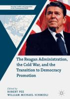 Cover image for The Reagan Administration, the Cold War, and the Transition to Democracy Promotion