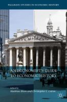 Cover image for An Economist's Guide to Economic History