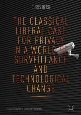Cover image for The Classical Liberal Case for Privacy in a World of Surveillance and Technological Change
