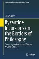 Cover image for Byzantine Incursions on the Borders of Philosophy Contesting the Boundaries of Nature, Art, and Religion