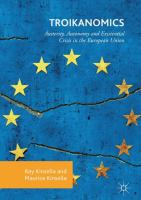 Cover image for Troikanomics Austerity, Autonomy and Existential Crisis in the European Union