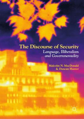 Cover image for The Discourse of Security Language, Illiberalism and Governmentality