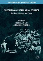 Cover image for Theorizing Central Asian Politics The State, Ideology and Power