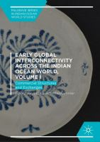 Cover image for Early Global Interconnectivity across the Indian Ocean World, Volume I Commercial Structures and Exchanges