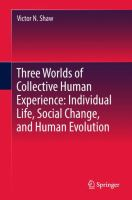 Cover image for Three Worlds of Collective Human Experience: Individual Life, Social Change, and Human Evolution