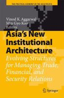 Cover image for Asia's New Institutional Architecture Evolving Structures for Managing Trade, Financial, and Security Relations
