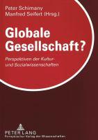 Cover image for Globale Gesellschaft? : Perspektiven der kultur-und sozialwissenschaften