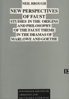 Cover image for New perspectives on Faust : studies in the origins and philosophy of the Faust theme in the dramas of Marlowe and Goethe